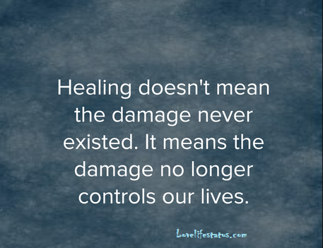 Healing does not mean the damage never existed quote