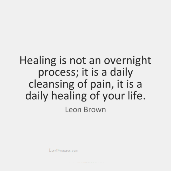 healing is not an overnight process quote