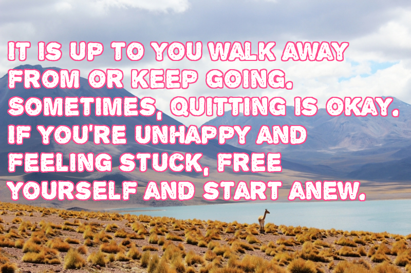 its up to you to walk away quote