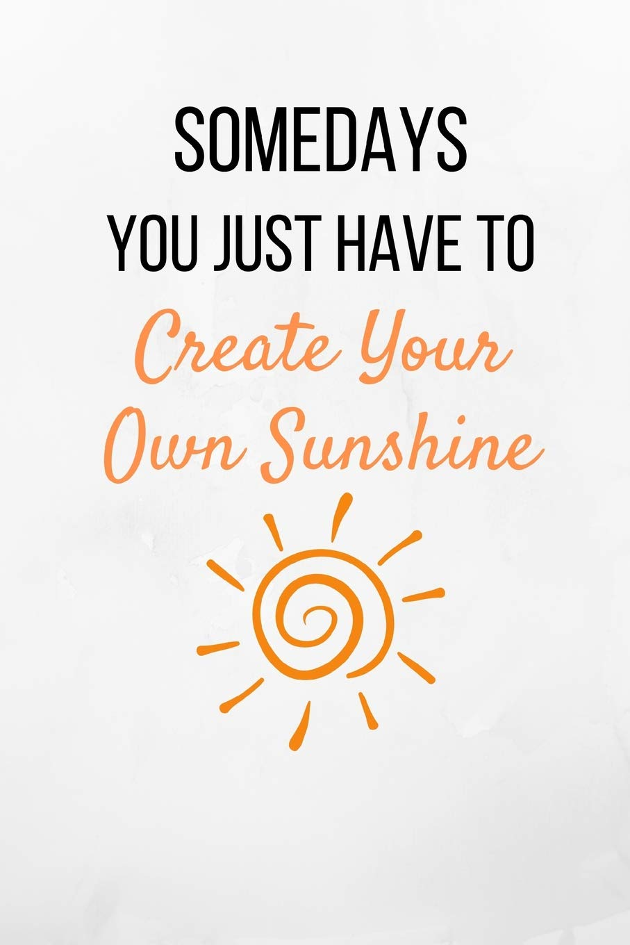 create your sunshine quote