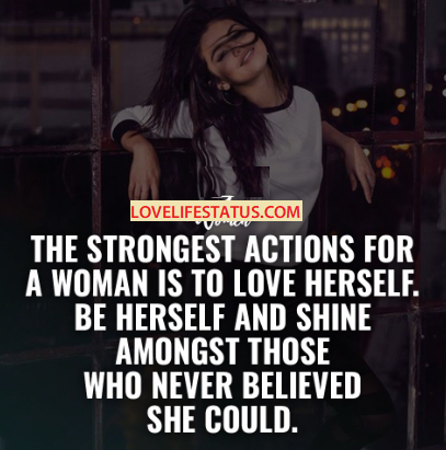 strongest action of a woman is to love herself quote