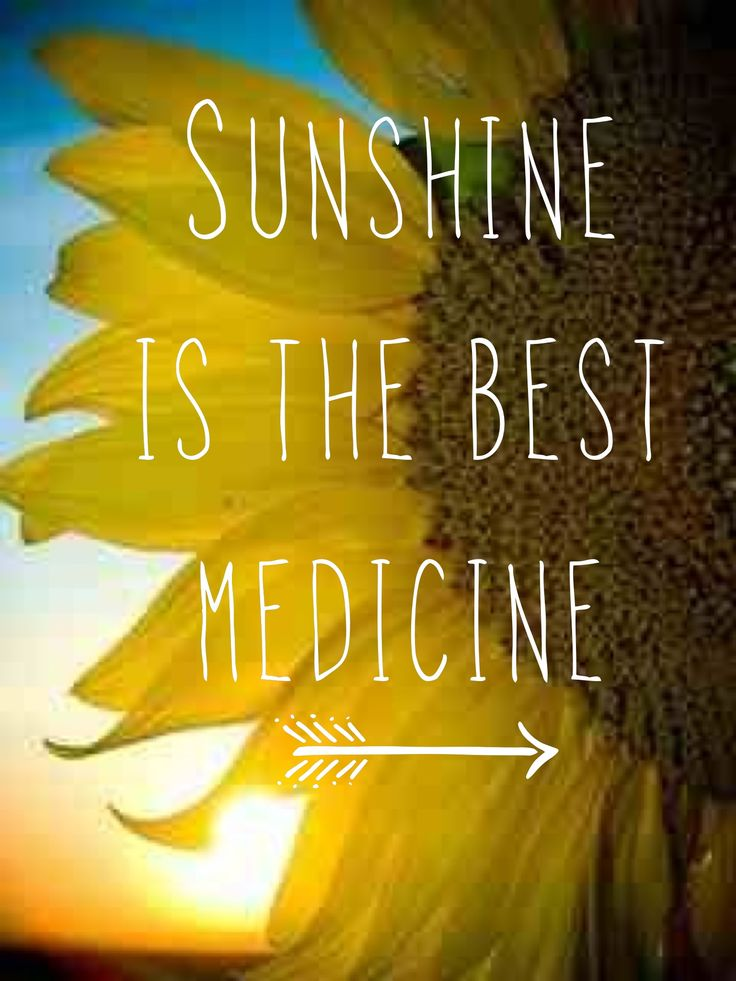 sunshine is the best medicine quote