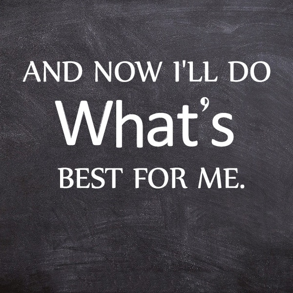 Now I will do what's best for me image quote